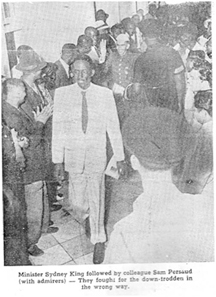 Minister Sydney King followed by colleague Sam Persaud (with admirers) - They fought for the down-trodden in the wrong way.