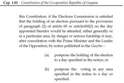 Article 162 of the Constitution provides for GECOM to postpone the holding of elections due to danger or serious hardship, after consultation with the Prime Minister and Leader of the Opposition.