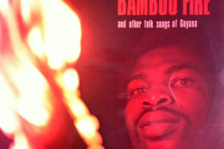The front cover of the LP Bamboo Fire and Other Folk Songs of Guyana'